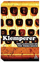 Language of the Third Reich: LTI - Lingua Tertii Imperii (Continuum Collection Series)