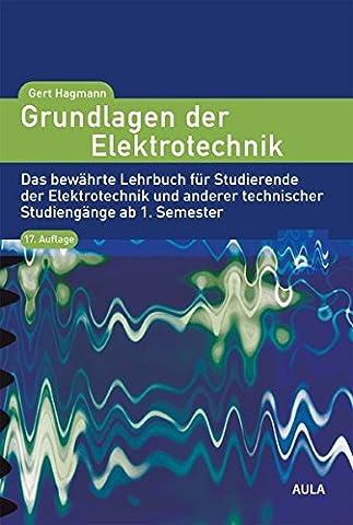 Grundlagen der Elektrotechnik: Das bewährte Lehrbuch für Studierende der Elektrotechnik
