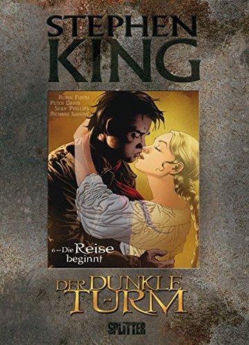Stephen King - Der Dunkle Turm: Band 6. Die Reise beginnt