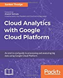 Cloud Analytics with Google Cloud Platform: An end-to-end guide to processing and analyzing big data using Google Cloud Platform (English Edition)