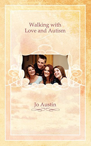 Walking with Love and Autism by Jo Austin (2010-11-18)