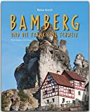Reise durch BAMBERG und die FRÄNKISCHE SCHWEIZ - Ein Bildband mit 210 Bildern - STÜRTZ Verlag (Horizont)