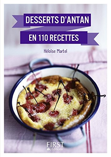 Petit Livre de - Meilleurs desserts d'antan en 110 recettes (LE PETIT LIVRE) par Héloïse Martel