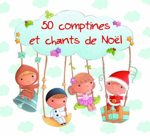 50 Comptines Et Chants De Noel