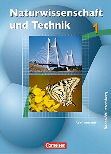 Naturwissenschaft und Technik - Gymnasium Baden-Württemberg: Band 1 - Schülerbuch