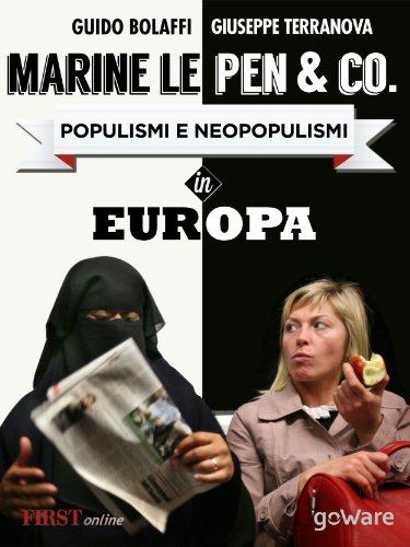 Marine Le Pen & Co. Populismi e neopopulismi in Europa con un intervista esclusiva alla leader del Fronte Nazionale (Istantanee Vol. 39)