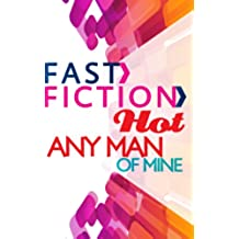 Any Man of Mine (Fast Fiction)