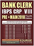 #7: IBPS BANK CLERK CRP 8 PRELIMINARY + MAIN 2018, Ten Previous Years Solved Papers (2017 to 2011) Preliminary Practice Sets with Solutions