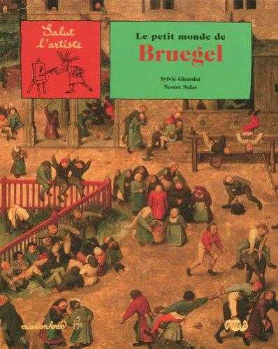 Le petit monde de Bruegel par Sylvie Girardet