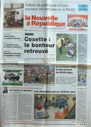 NOUVELLE REPUBLIQUE (LA) [No 16557] du 08/04/1999 - COSETTE LANCELIN / LE BONHEUR RETROUVE - LES OCCIDENTAUX EXIGENT LE RETOUR AU KOSOVO DES 460 000 REFUGIES - LES DOUANIERS ONT UN 6EME SENS - ENTRE BOMBES ET DIPLOMATIE PAR ARBONA - REHABILITATION DU BOURGEAU - LES SPORTS / BOXE AVEC GIRARD par Collectif