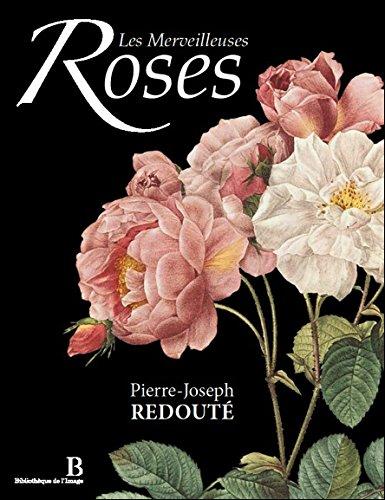 Les Merveilleuses Roses - Bilingue : Français/Anglais