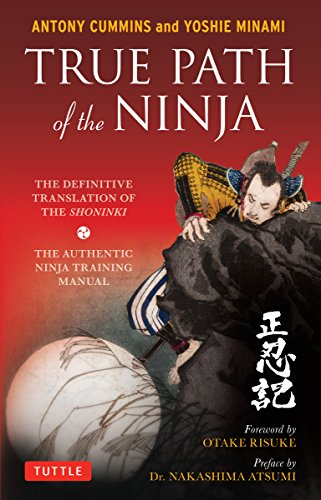 true-path-of-the-ninja-the-definitive-translation-of-the-shoninki-an-authentic-ninja-training-manual