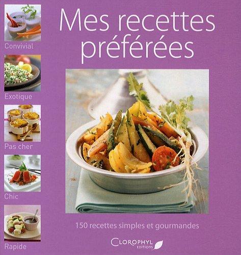 Mes recettes préférées par Clorophyl éditions
