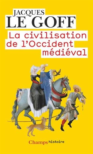 La civilisation de l'Occident médiéval par Jacques Le Goff
