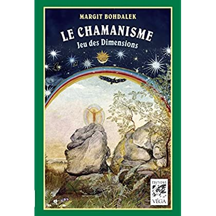 Le chamanisme : Jeu des Dimensions