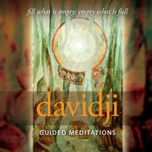 Guided Meditations: Fill What Is Empty; Empty What Is Full