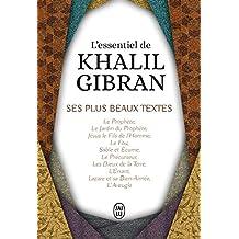 L'essentiel de Kahlil Gibran : Ses plus beaux textes