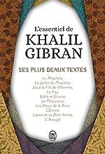 L'essentiel de Kahlil Gibran - Ses plus beaux textes de Khalil Gibran