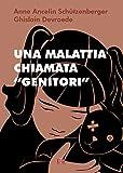 """Una malattia chiamata """"genitori"""" (Psiche) (Italian Edition)"""