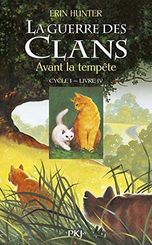 La Guerre Des Clans, Cycle I - Tome 04 : Avant La Tempête 04