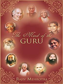 The Mind of the Guru by [Mehrotra, Rajiv]