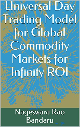 universal-day-trading-model-for-global-commodity-markets-for-infinity-roi