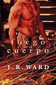Fuego en el cuerpo par J.R. Ward