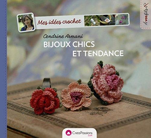 Mes idées crochet : Bijoux chics et tendance par Cendrine Armani