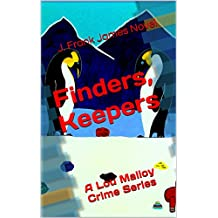 Finders, Keepers: A Lou Malloy Crime Series