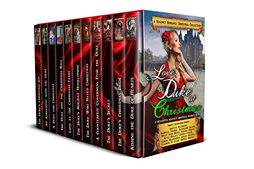 Love, a Duke at Christmas: A Regency Romance Christmas Collection: 11 Delightful Regency Christmas Stories (Regency Collections Book 7)