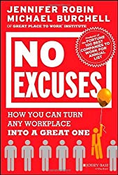 No Excuses: How You Can Turn Any Workplace into a Great One by Jennifer Robin (1-Nov-2013) Hardcover