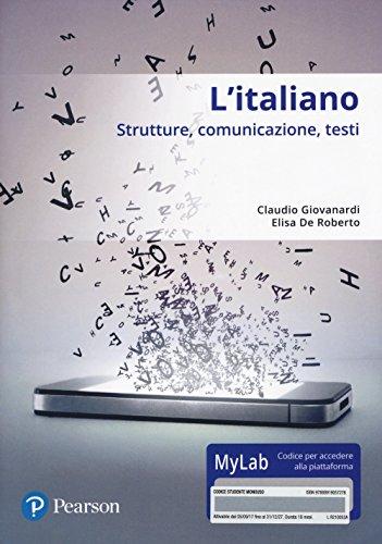 L'italiano. Strutture, comunicazione, testi. Con accesso online MyLab