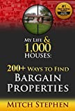 My Life & 1,000 Houses: 200+ Ways to Find Bargain Properties
