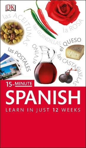 15-Minute Spanish: Speak Spanish in just 15 minutes a day (Eyewitness Travel 15-Minute)