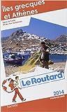 Guide du Routard Îles grecques et Athènes 2014 de Collectif ( 12 février 2014 ) - Hachette Tourisme; Édition édition 2014 (12 février 2014) - 12/02/2014