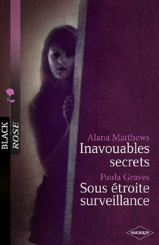 Inavouables secrets - Sous étroite surveillance (Black Rose) par Alana Matthews