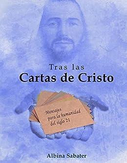 TRAS LAS CARTAS DE CRISTO: Un viaje iniciático