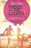 Under the Lights – Gunner und Willa: Roman (Field Party, Band 2)
