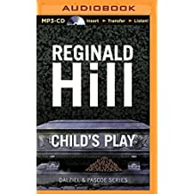 Child's Play (Dalziel & Pascoe) by Reginald Hill (2014-12-23)