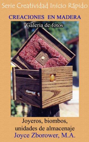 CREACIONES EN MADERA Galería de Fotos (Spanish Crafts Series nº 3) por Joyce Zborower