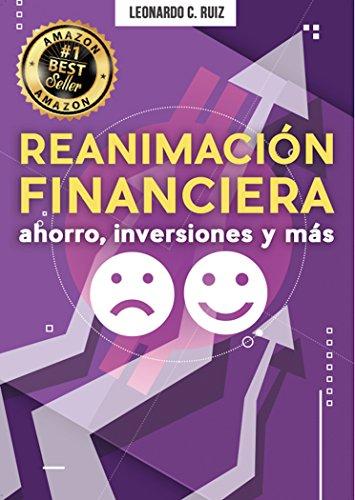 Reanimación Financiera: RCCP FINANCIERO PARA TODO AQUÉL QUE VA A CUMPLIR SUS METAS Y SUEÑOS por Leonardo Gamaliel Colli Ruiz