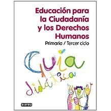 Educación para la Ciudadanía y los Derechos Humanos. Guía didáctica: Primaria/Tercer Ciclo