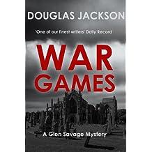 War Games (A Glen Savage mystery)