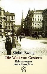 Die Welt von Gestern. Erinnerungen eines Europäers.