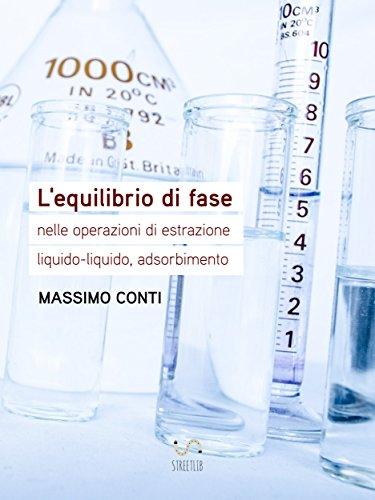 L'equilibrio di fase nelle operazioni di estrazione liquido-liquido, adsorbimento di Massimo Conti