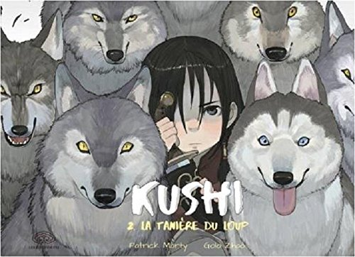 Kushi, Tome 2 : La tanière du loup
