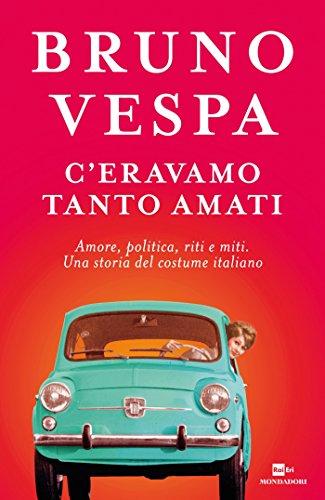 ceravamo-tanto-amati-amore-politica-riti-e-miti-una-storia-del-costume-italiano
