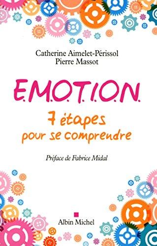 E.M.O.T.I.O.N. 7 étapes pour se comprendre par Pierre Massot