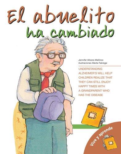 El Abuelito Ha Cambiado = Grandpa Has Changed (Vive Y Aprende/ Live and Learn)