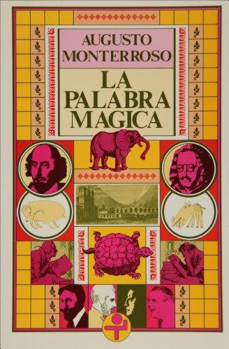 Descargar Libro La Palabra Magica/ The Magic Word de Augusto Monterroso